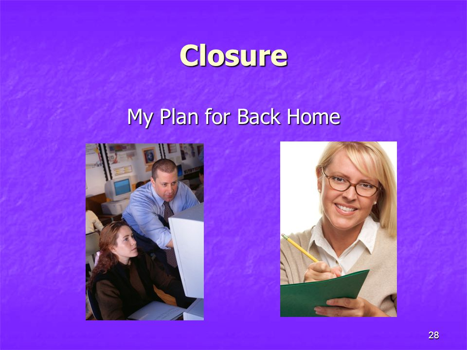 Closure My Plan for Back Home