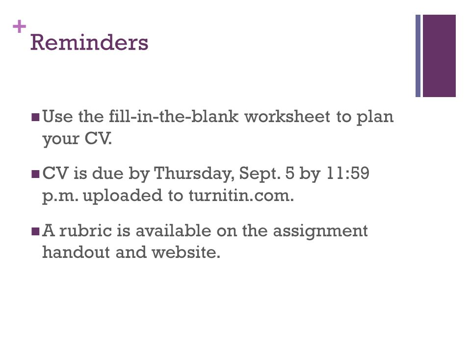 Reminders Use the fill-in-the-blank worksheet to plan your CV.