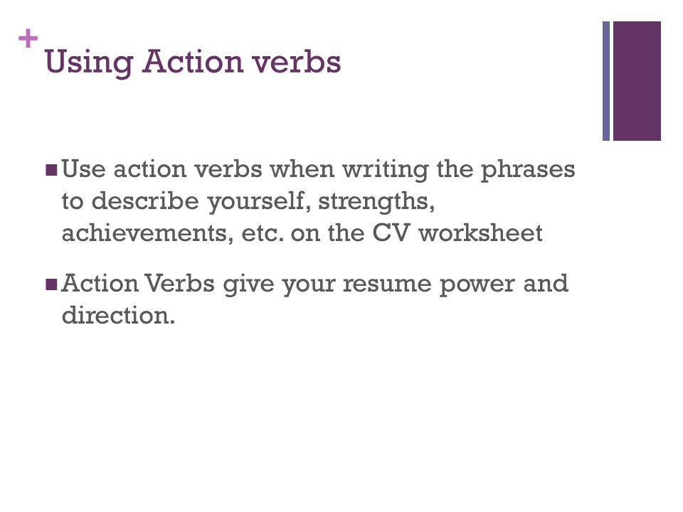 Using Action Verbs Use Action Verbs When Writing The Phrases To Describe  Yourself, Strengths,