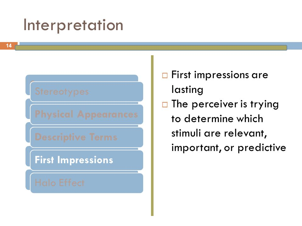 Interpretation First impressions are lasting