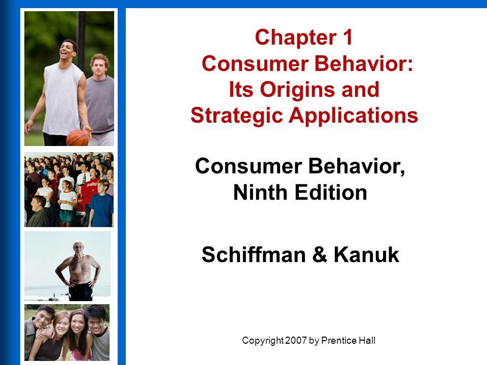 Chapter 1 Consumer Behavior: Its Origins and Strategic Applications