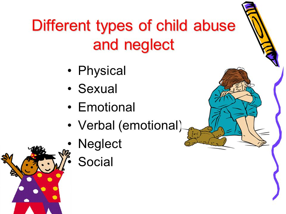 types of the abuse and neglect of children Traumatic events can include physical and sexual abuse, neglect, bullying, community-based violence, disaster, terrorism, and war samhsa's tip 57: trauma-informed care in behavioral health services - 2014 and samhsa's national child traumatic stress network's types of traumatic stress.