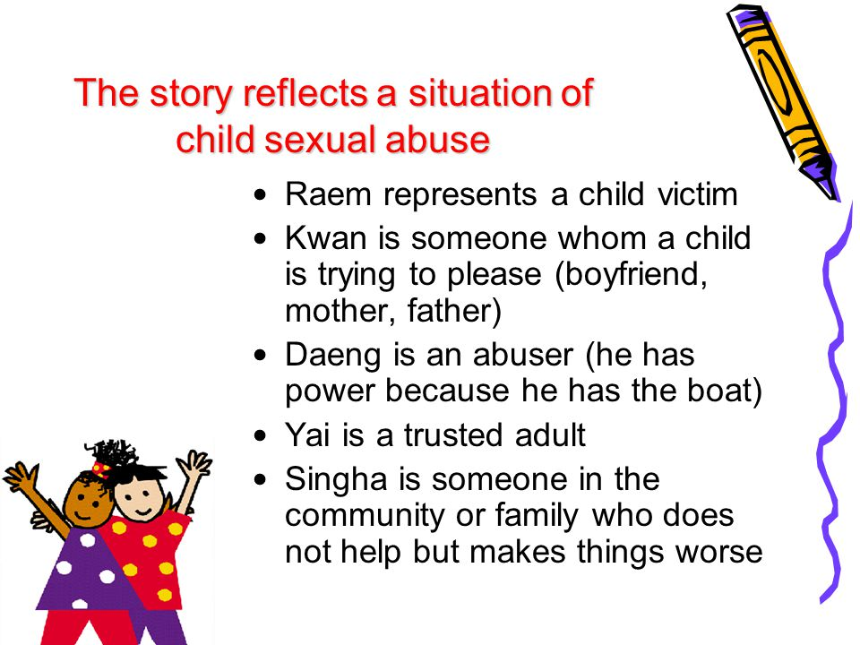 The story reflects a situation of child sexual abuse