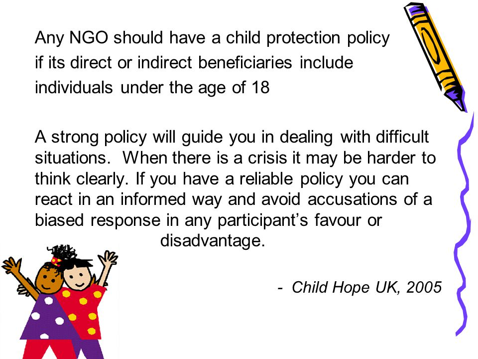 Any NGO should have a child protection policy