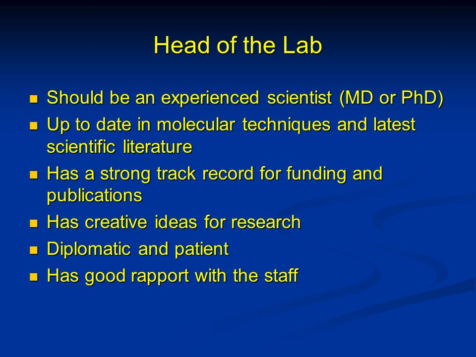 Head of the Lab Should be an experienced scientist (MD or PhD)
