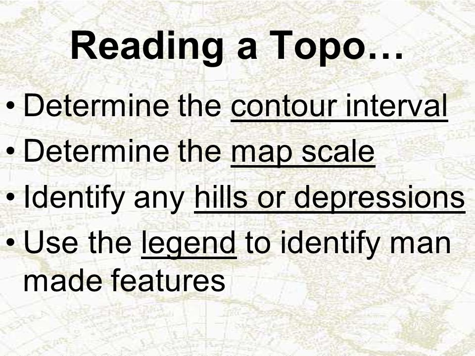 Reading a Topo… Determine the contour interval Determine the map scale
