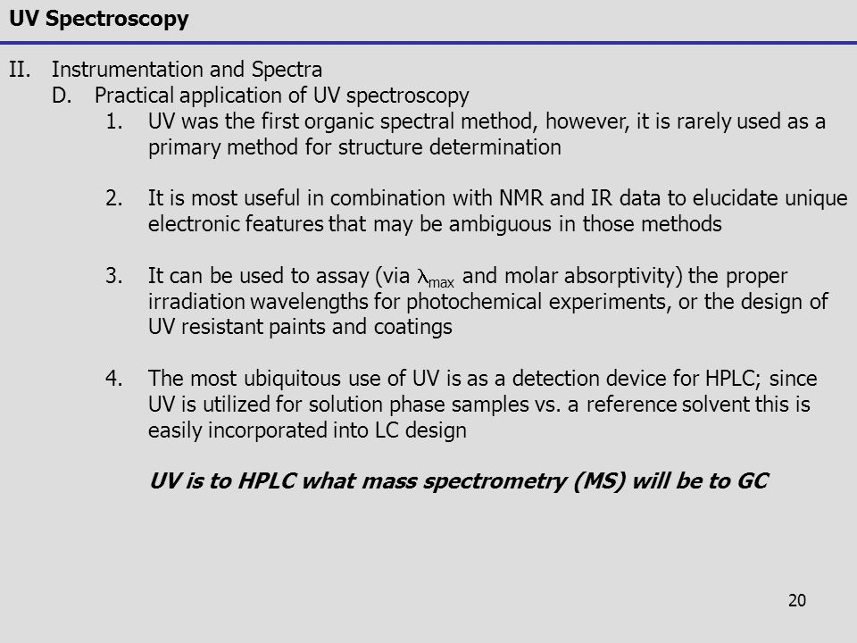 UV Spectroscopy Instrumentation and Spectra. Practical application of UV spectroscopy.