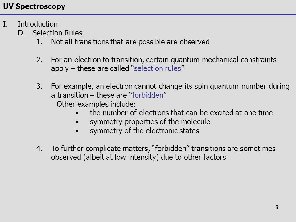UV Spectroscopy Introduction. Selection Rules. Not all transitions that are possible are observed.