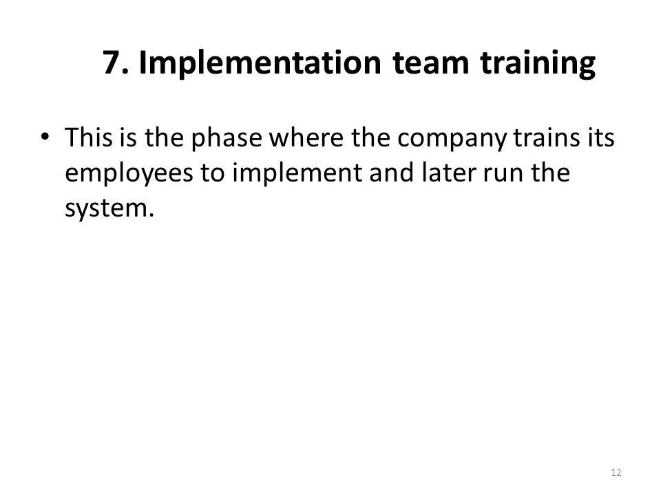 7. Implementation team training