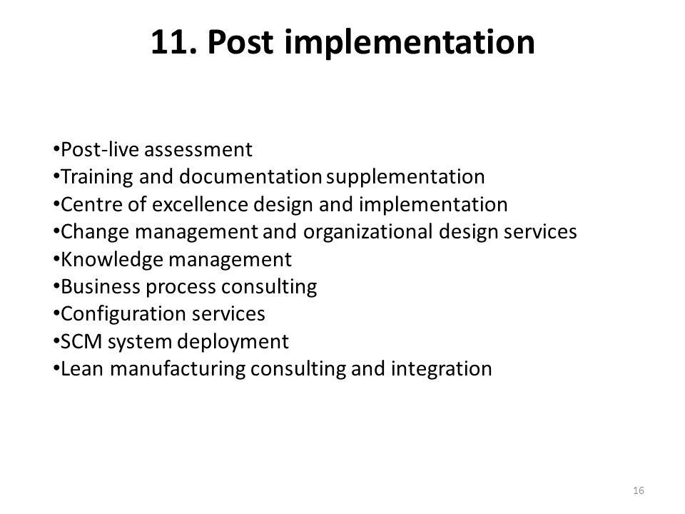 11. Post implementation Post-live assessment