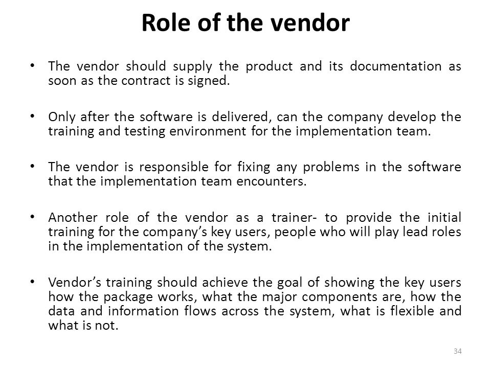 Role of the vendor The vendor should supply the product and its documentation as soon as the contract is signed.
