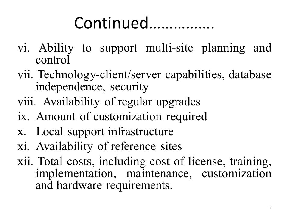 Continued……………. vi. Ability to support multi-site planning and control