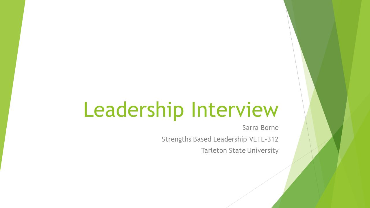 Leadership Interview Sarra Borne Strengths Based Leadership VETE-312