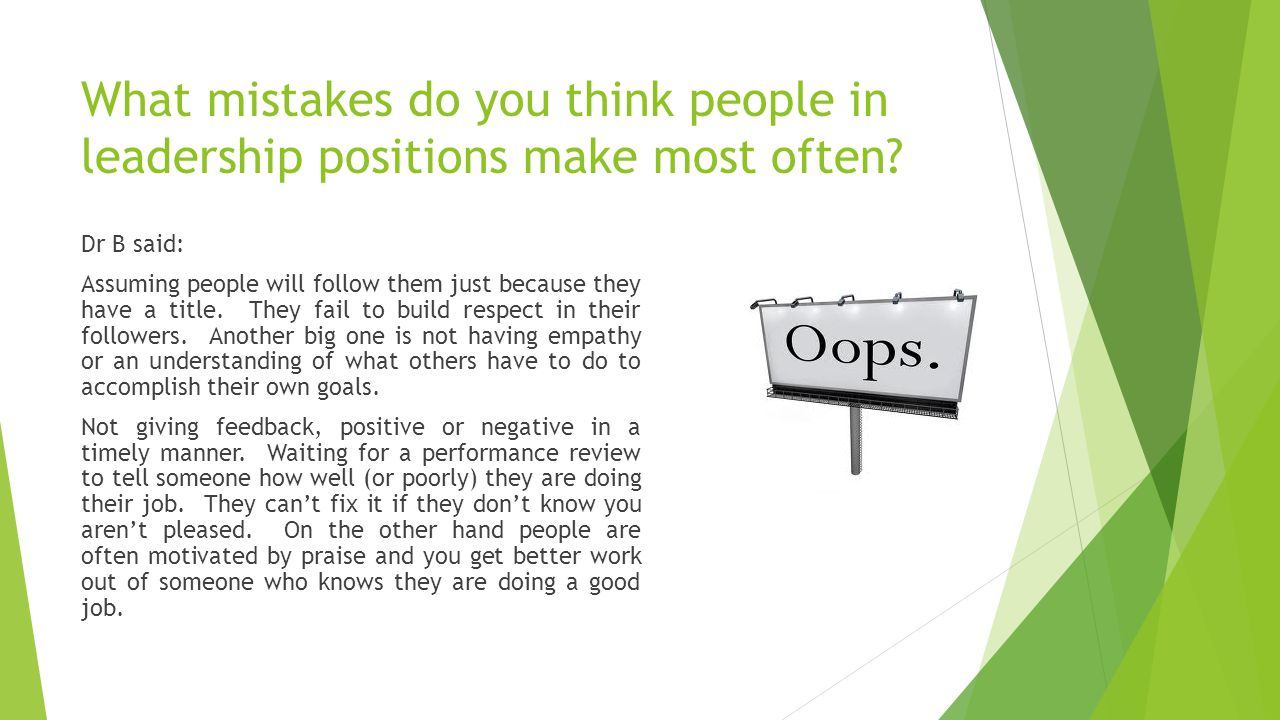 What mistakes do you think people in leadership positions make most often