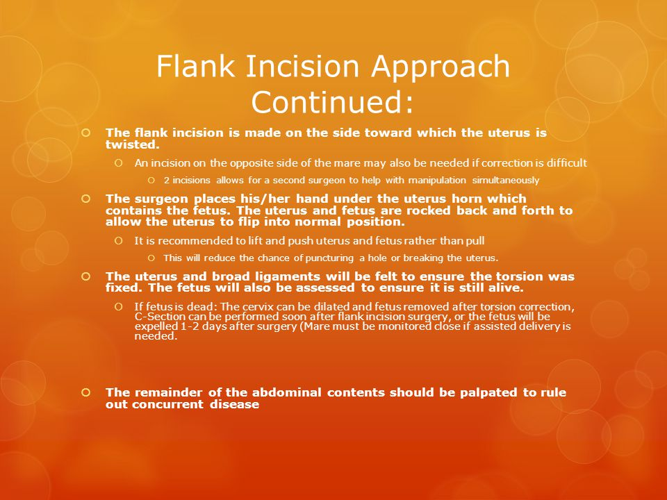 Flank Incision Approach Continued: