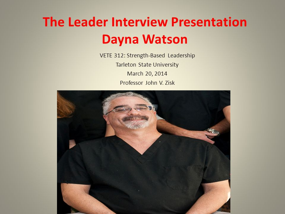 The Leader Interview Presentation Dayna Watson