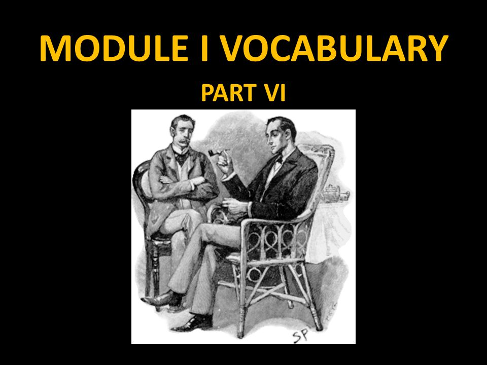MODULE I VOCABULARY PART VI
