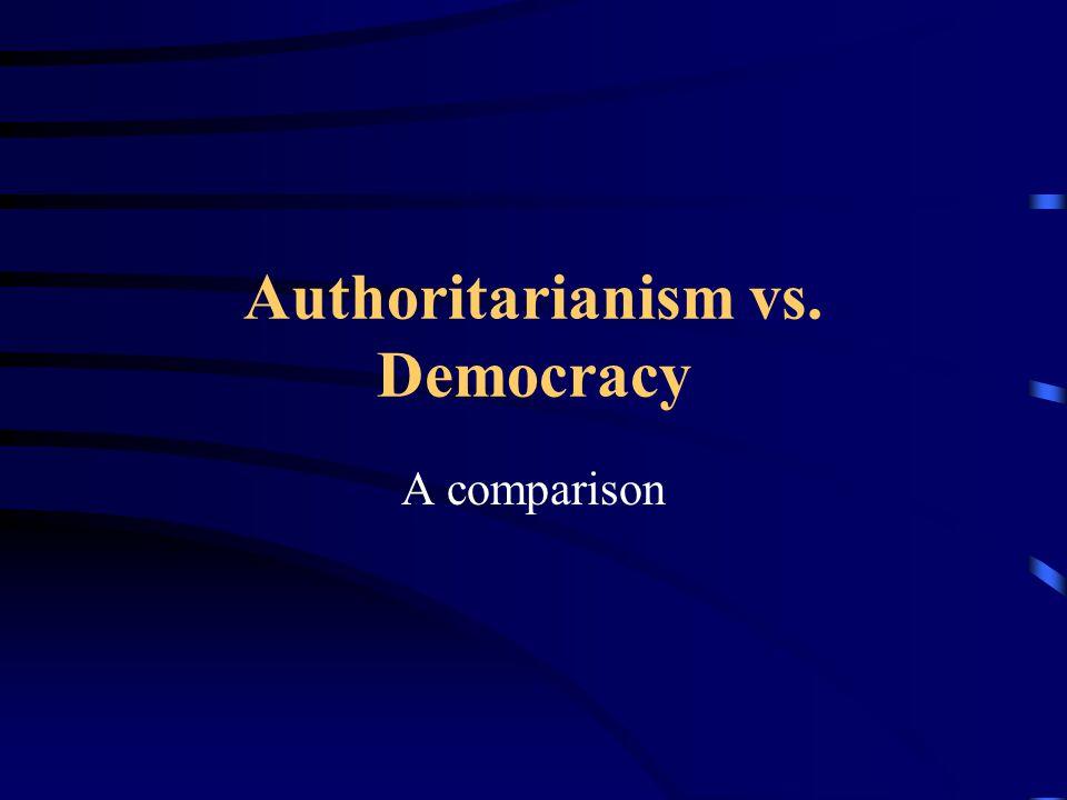 Authoritarianism vs. Democracy