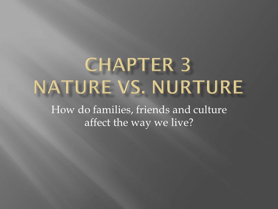 Chapter 3 Nature vs. Nurture
