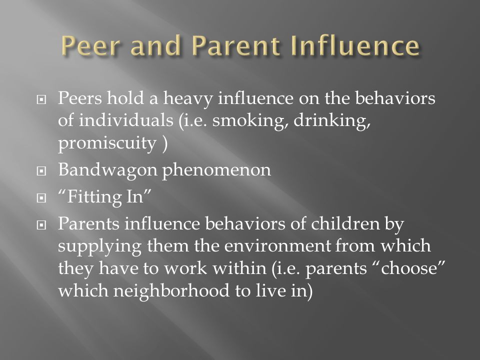 Peer and Parent Influence