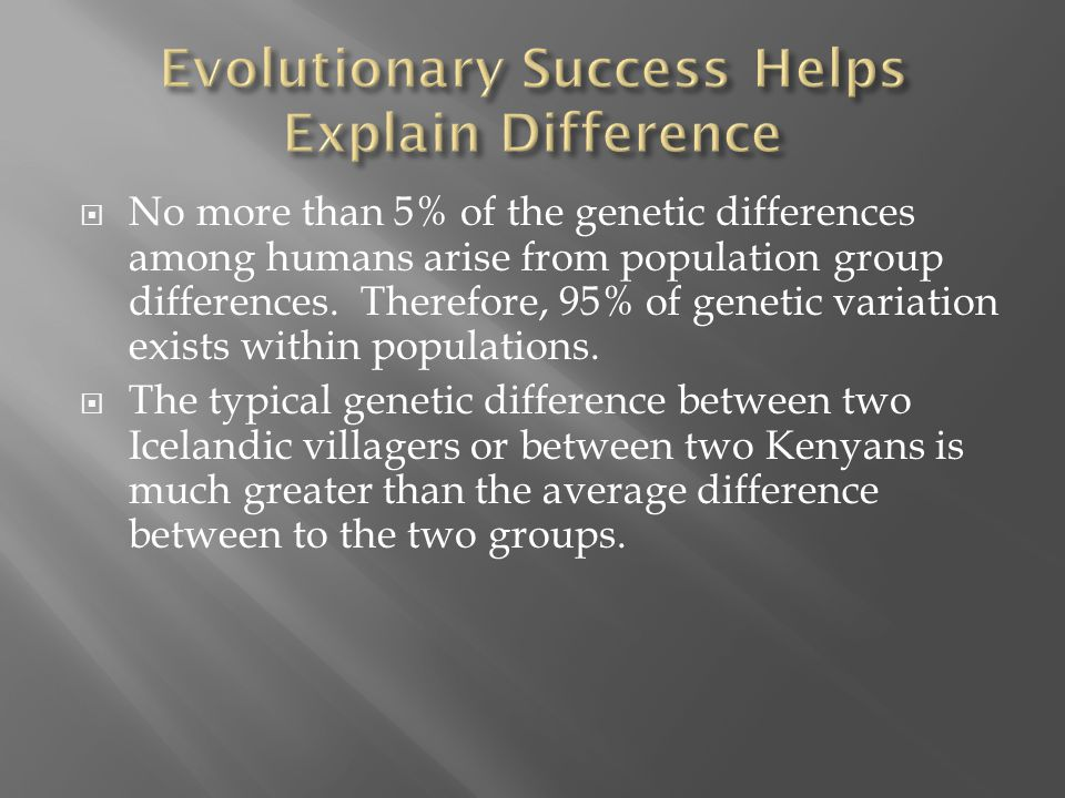 Evolutionary Success Helps Explain Difference