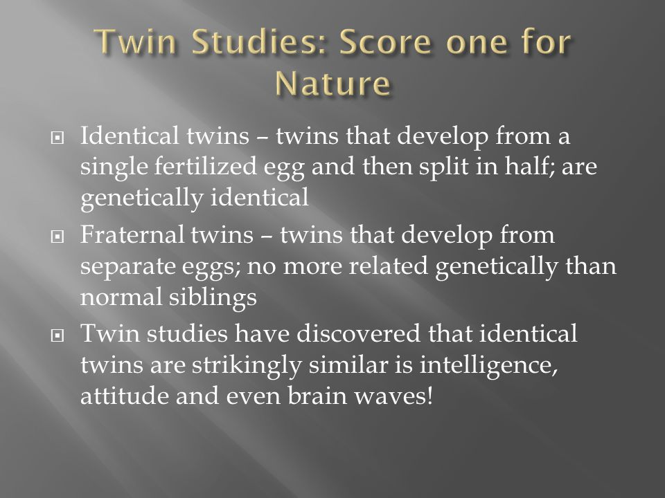 Twin Studies: Score one for Nature