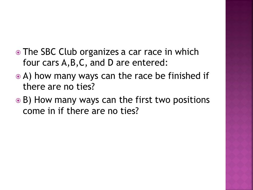 The SBC Club organizes a car race in which four cars A,B,C, and D are entered: