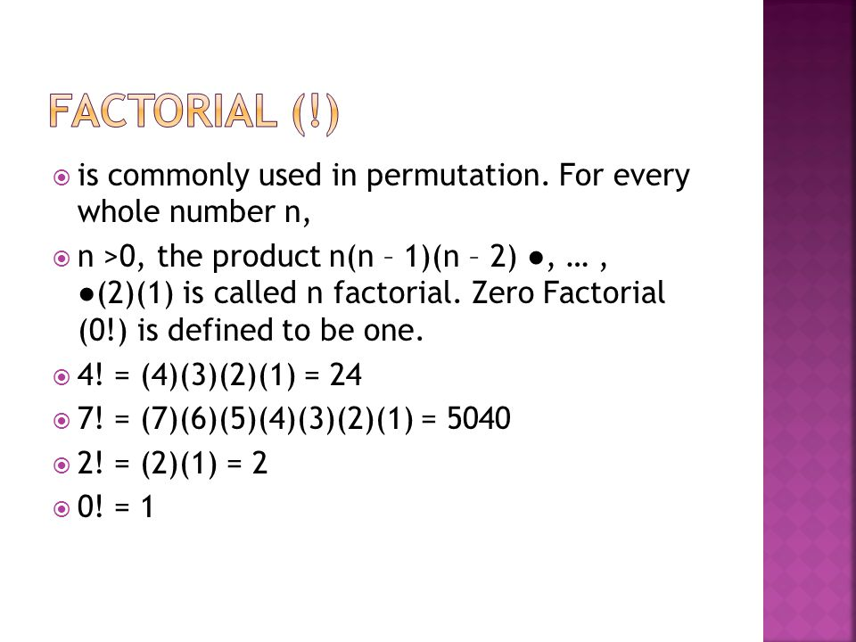 Factorial (!) is commonly used in permutation. For every whole number n,