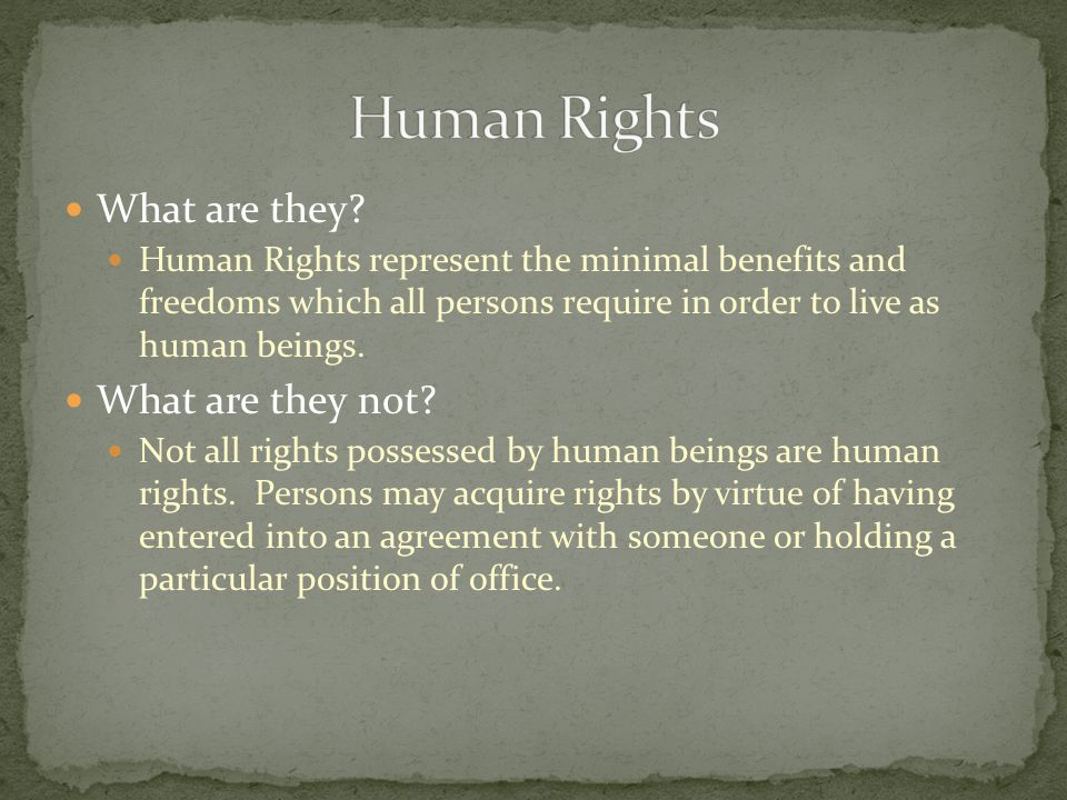 Human Rights What are they What are they not