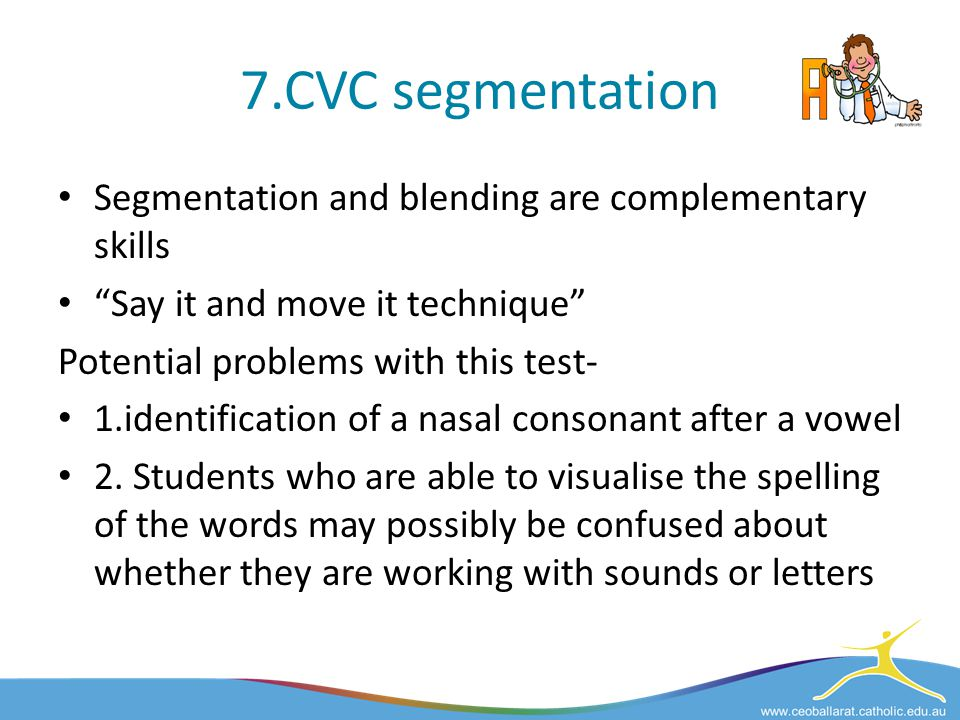7.CVC segmentation Segmentation and blending are complementary skills