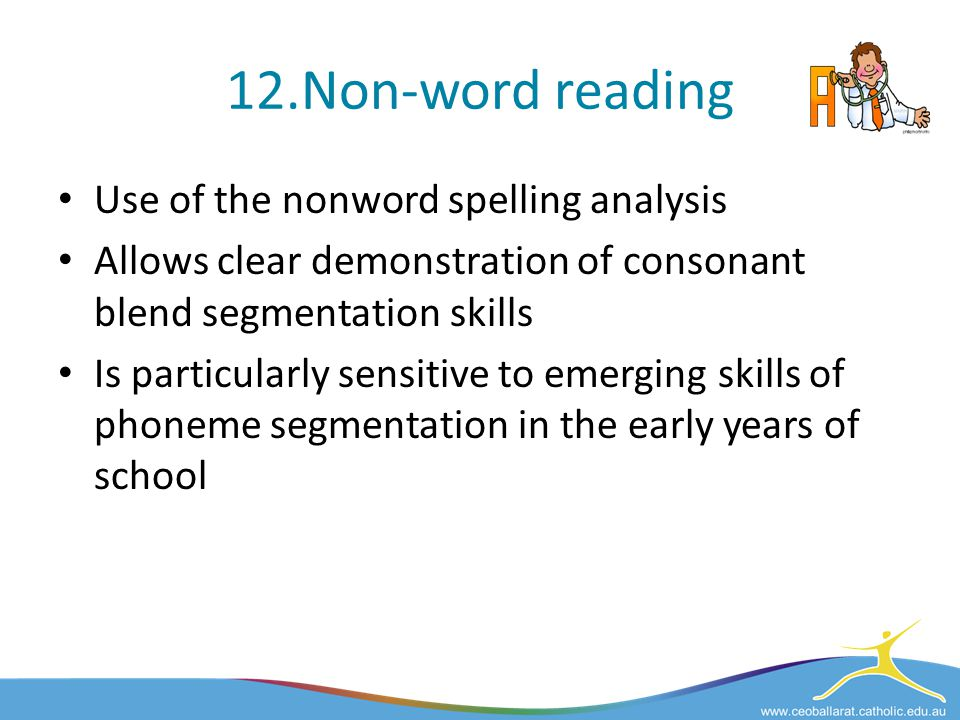 12.Non-word reading Use of the nonword spelling analysis