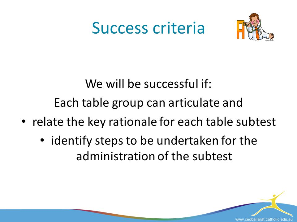Success criteria We will be successful if: