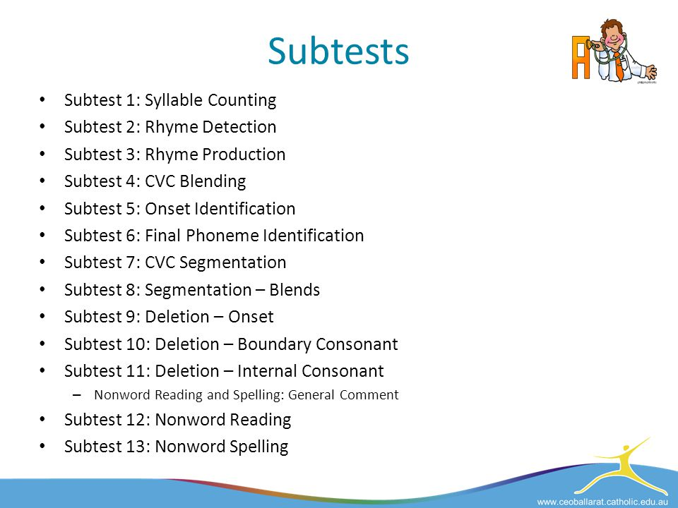 Subtests Subtest 1: Syllable Counting Subtest 2: Rhyme Detection