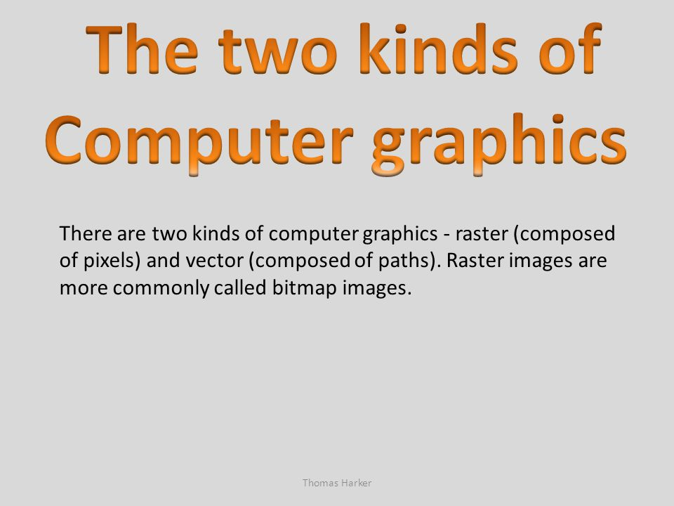 The two kinds of Computer graphics