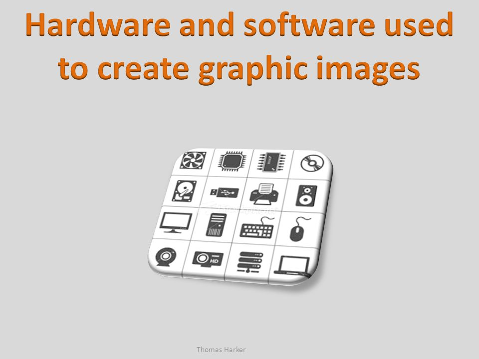 Hardware and software used to create graphic images