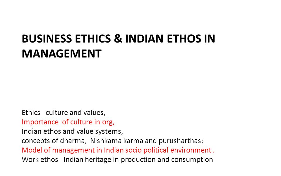 BUSINESS ETHICS & INDIAN ETHOS IN MANAGEMENT