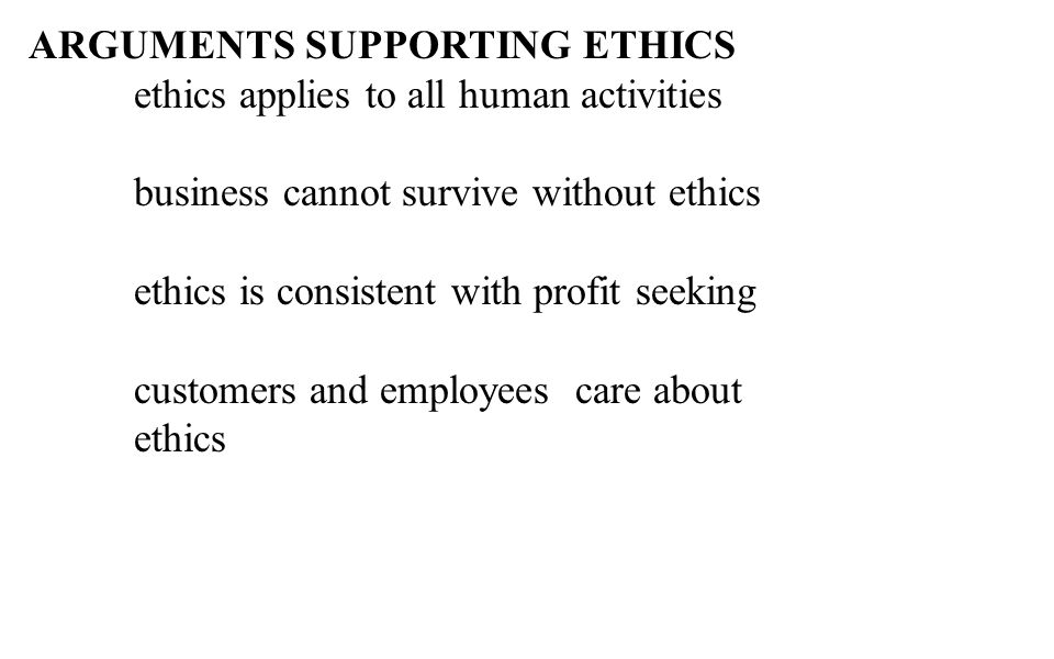 ARGUMENTS SUPPORTING ETHICS