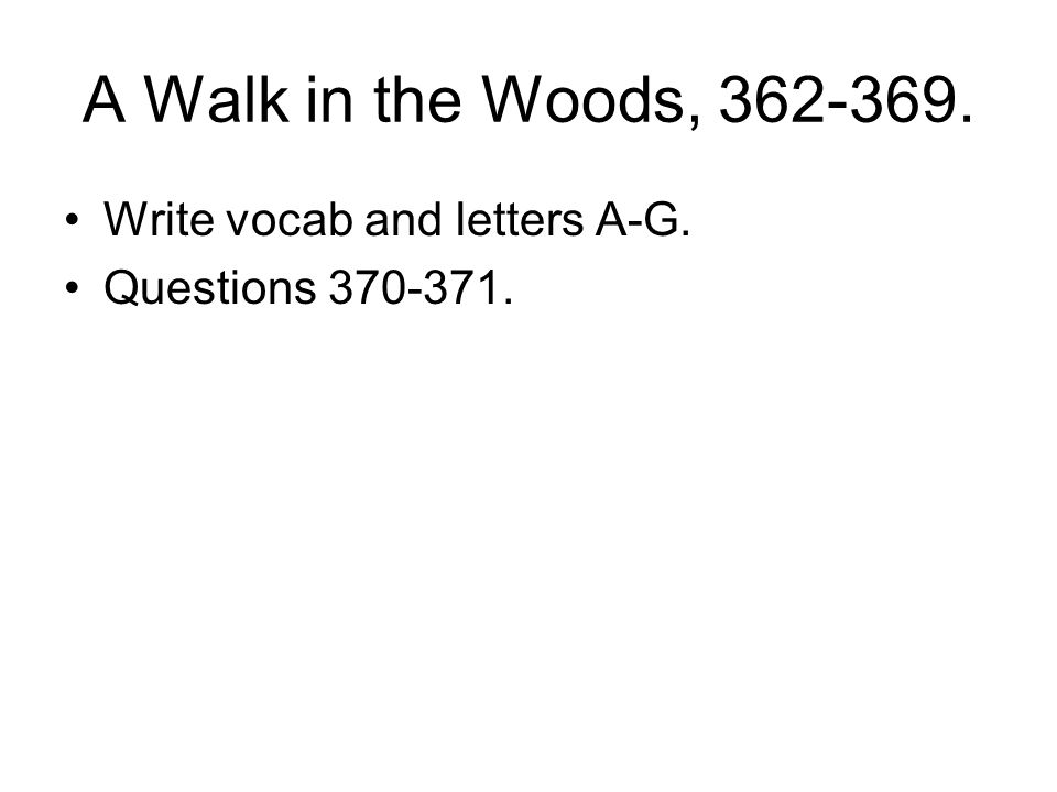 A Walk in the Woods, Write vocab and letters A-G.