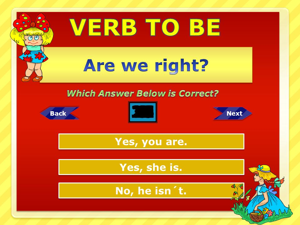 VERB TO BE Are we right Which Answer Below is Correct 25. 12. 11. 13. 16. 17. 10. 15. 14.