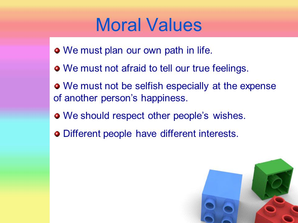Moral Values We must plan our own path in life.
