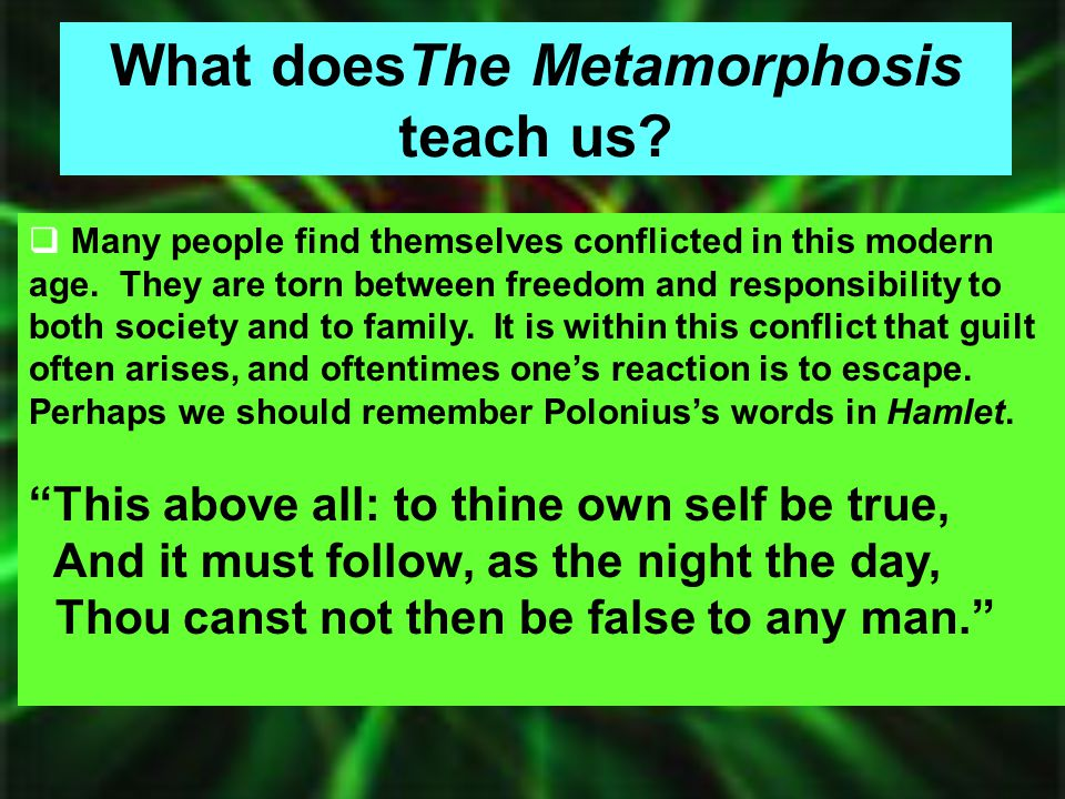 What doesThe Metamorphosis teach us