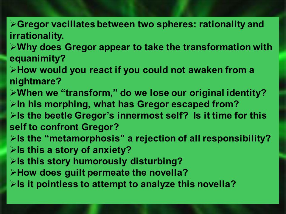 Gregor vacillates between two spheres: rationality and irrationality.
