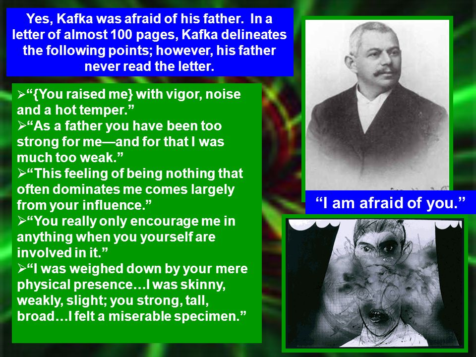 Yes, Kafka was afraid of his father