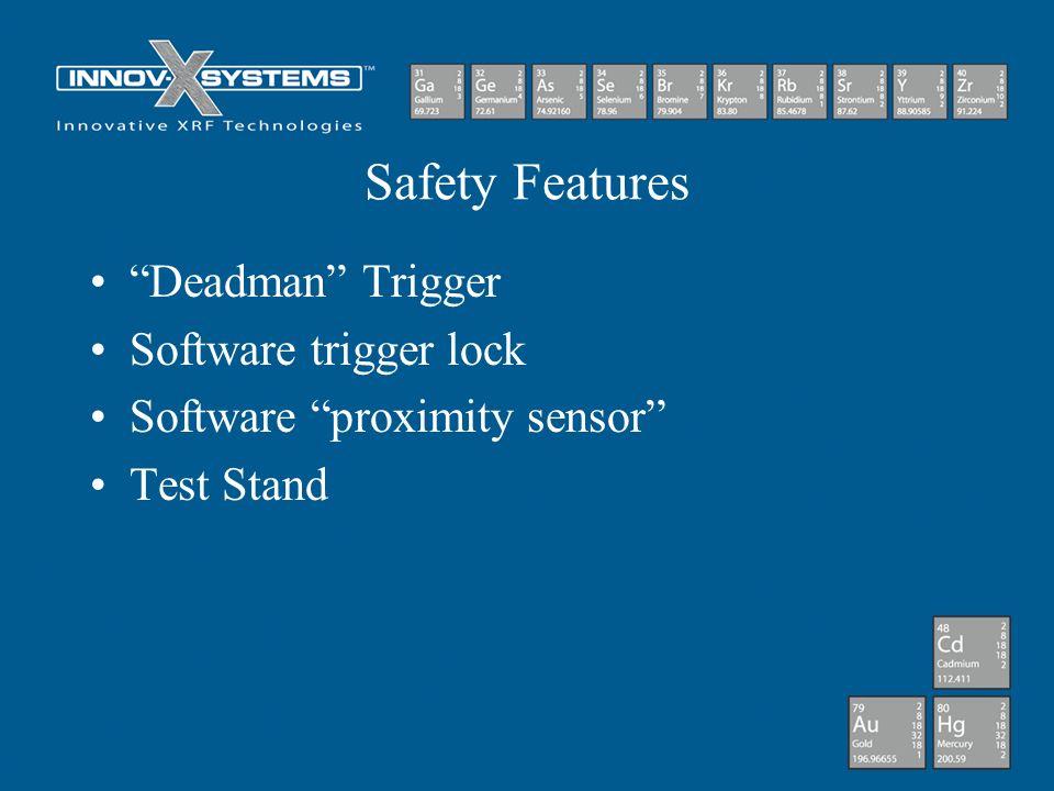 Safety Features Deadman Trigger Software trigger lock