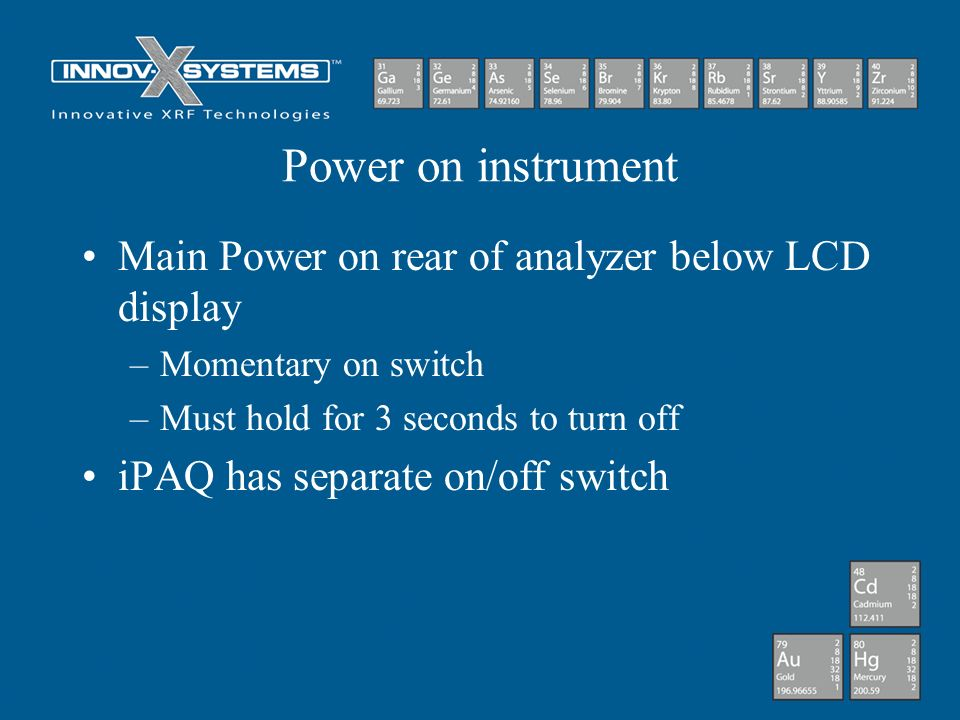 Power on instrument Main Power on rear of analyzer below LCD display