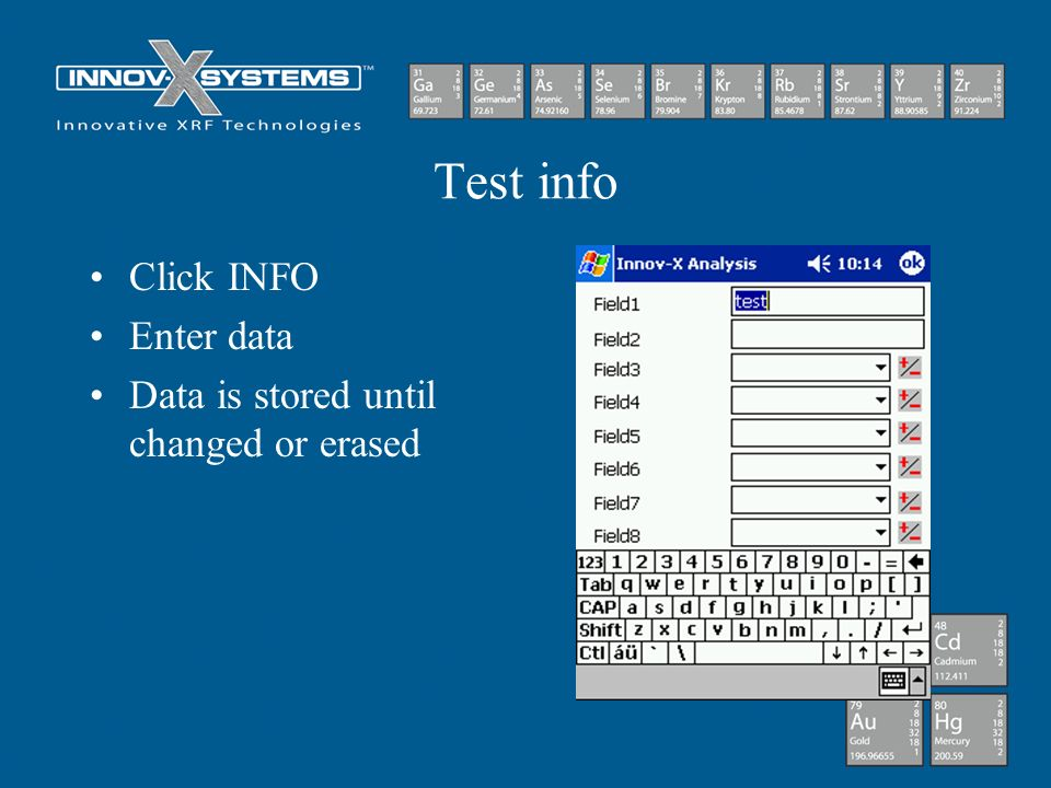 Test info Click INFO Enter data Data is stored until changed or erased
