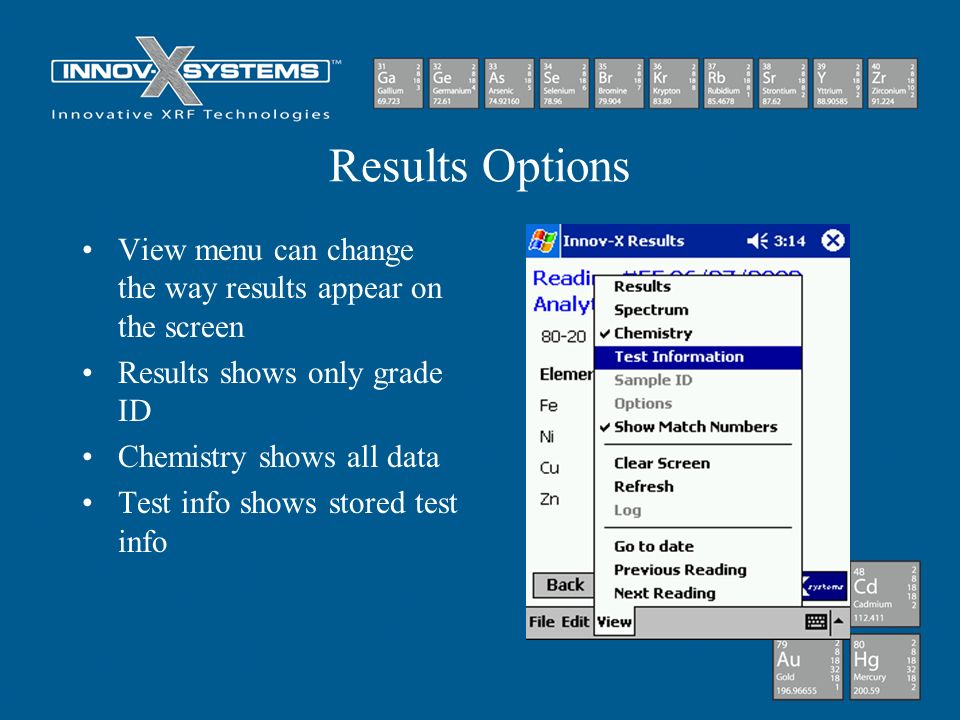 Results Options View menu can change the way results appear on the screen. Results shows only grade ID.