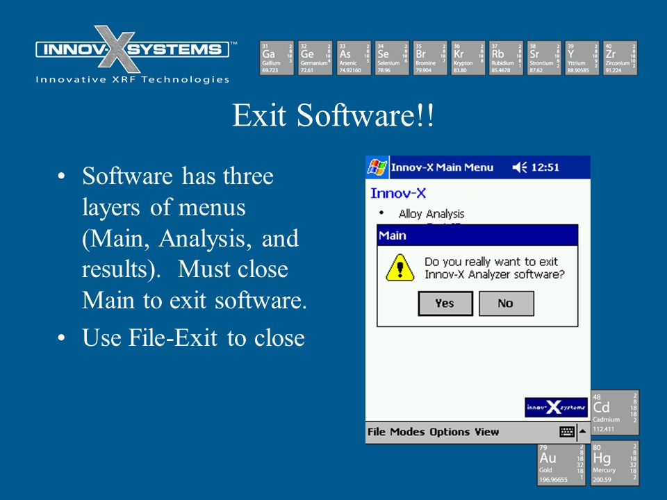 Exit Software!! Software has three layers of menus (Main, Analysis, and results). Must close Main to exit software.