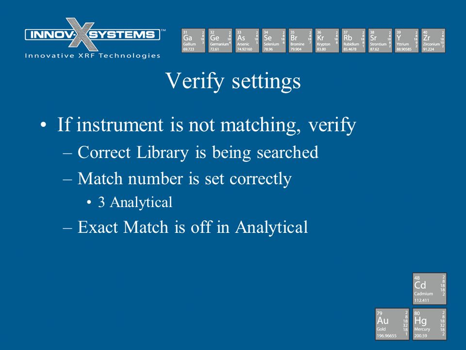Verify settings If instrument is not matching, verify