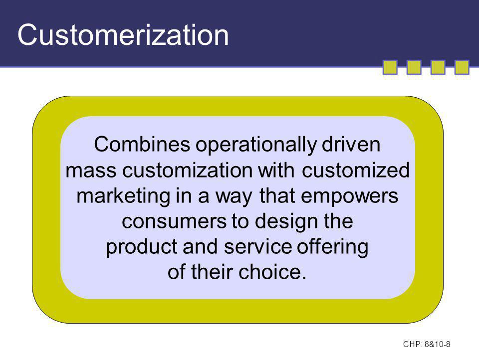 Customerization Combines operationally driven
